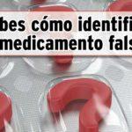 ¿Sabes cómo identificar un medicamento falso?