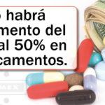 No habrá incremento del 35% al 50% en medicamentos.